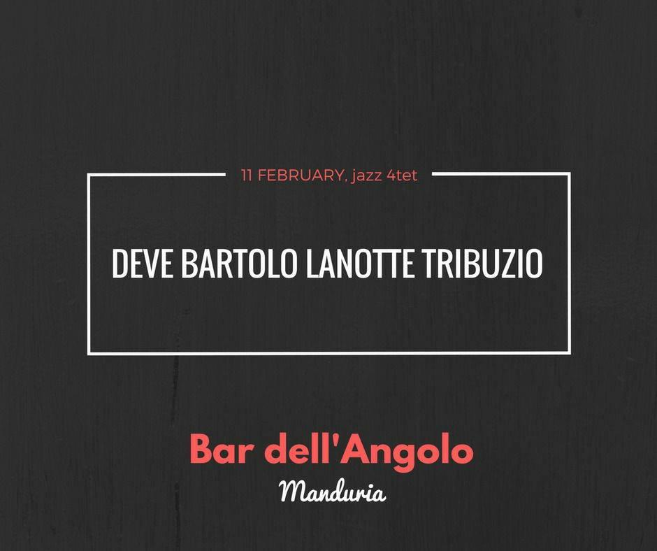 DEVE-BARTOLO-TRIBUZIO-LANOTTE JAZZ 4ET