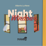 """Night Windows"", il nuovo disco di Alberto La Neve"