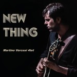'NEW THING'  Martino Vercesi 4tet