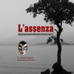 'L'assenza - dal grande amore all'abisso il passo è breve'  di Gino Marchitelli