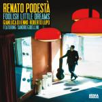 FOOLISH LITTLE DREAMS  Renato Podestà