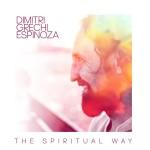 THE SPIRITUAL WAY  Dimitri Grechi Espinoza