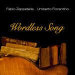 WORDLESS SONG  Fabio Zeppetella – Umberto Fiorentino